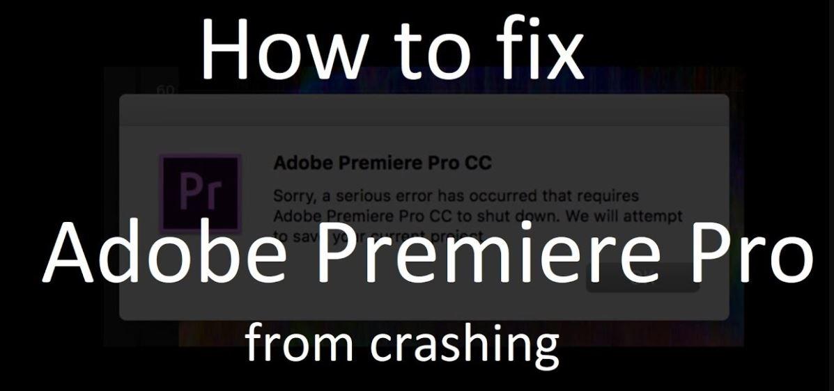 How do I fix an Adobe Premier Pro crash?
