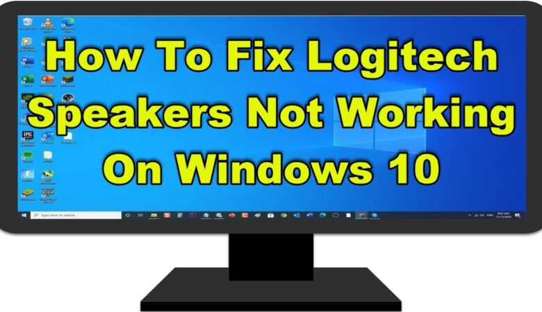 """How to fix the """"Logitech Speaker not working"""" in Windows 10"""
