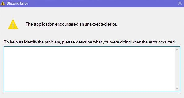 """Bug fix: """"The application encountered an unexpected error"""" in Blizzard."""
