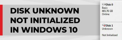 "How to solve the ""Disk Unknown not Initialized"" problem in Windows 10?"