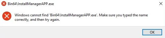 Fixed: Windows could not locate Bin64\InstallManagerAPP.exe