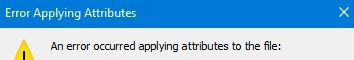To correct the 'error occurred applying attributes to a file'